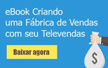 Baixar ebook criando uma fábrica de vendas com seu televendas